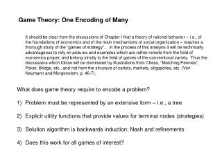 Game Theory: One Encoding of Many