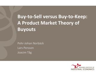 Buy-to-Sell versus Buy-to-Keep: A Product Market Theory of Buyouts