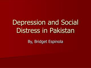 Depression and Social Distress in Pakistan