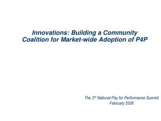 Innovations: Building a Community Coalition for Market-wide Adoption of P4P
