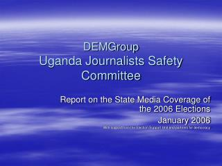 DEMGroup Uganda Journalists Safety Committee