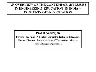Prof R  Natarajan Former Chairman , All India Council for Technical Education