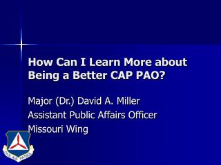 How Can I Learn More about Being a Better CAP PAO?