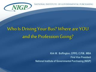 Who Is Driving Your Bus? Where are YOU and the Profession Going?