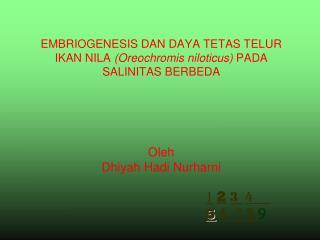EMBRIOGENESIS DAN DAYA TETAS TELUR IKAN NILA  (Oreochromis niloticus)  PADA SALINITAS BERBEDA