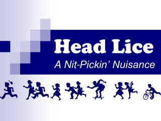Head Lice A Nit-Pickin' Nuisance