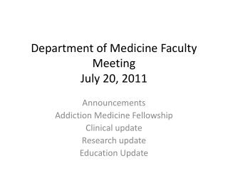 Department of Medicine Faculty Meeting July 20, 2011