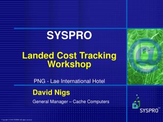 SYSPRO Landed Cost Tracking Workshop PNG - Lae International Hotel