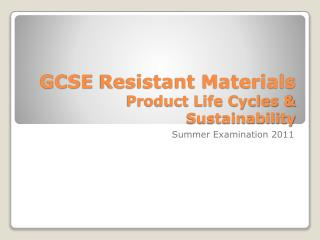 GCSE  Resistant Materials Product Life Cycles & Sustainability