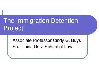 The Immigration Detention Project