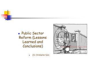 Public Sector Reform (Lessons Learned and Conclusions) (Dr. Christopher Gan)