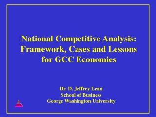 National Competitive Analysis: Framework, Cases and Lessons for GCC Economies