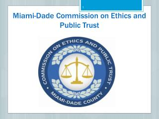 Miami-Dade  Commission on Ethics and Public  Trust