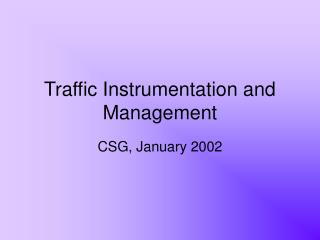 Traffic Instrumentation and Management