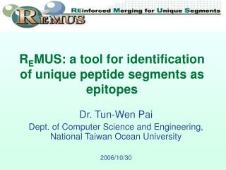R E MUS: a tool for identification of unique peptide segments as epitopes