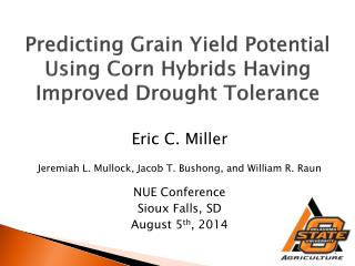 Predicting Grain Yield Potential Using Corn Hybrids Having Improved Drought Tolerance