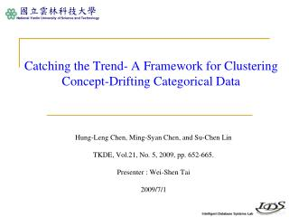 Catching the Trend- A Framework for Clustering Concept-Drifting Categorical Data