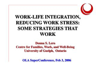 WORK-LIFE INTEGRATION, REDUCING WORK STRESS: SOME STRATEGIES THAT WORK