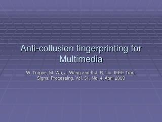 Anti-collusion fingerprinting for Multimedia