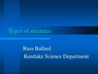 Types of mixtures