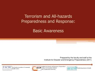 Terrorism and All-hazards  Preparedness and Response:  Basic Awareness