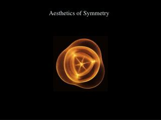 Aesthetics of Symmetry