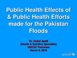 Public Health Effects of & Public Health Efforts made for the Pakistan Floods