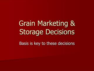 Grain Marketing & Storage Decisions