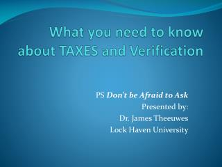 What you need to know about TAXES and Verification