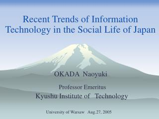 Recent Trends of Information Technology in the Social Life of Japan