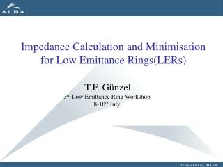 Impedance Calculation and Minimisation for Low Emittance Rings(LERs)
