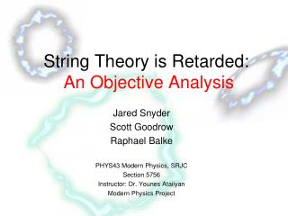 String Theory is Retarded: An Objective Analysis