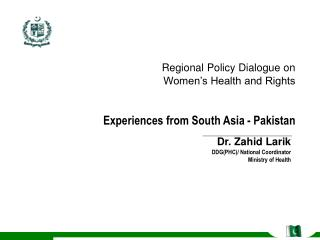 Regional Policy Dialogue on Women's Health and Rights Experiences from South Asia - Pakistan