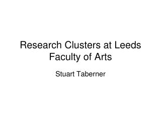 Research Clusters at Leeds Faculty of Arts
