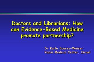 Doctors and Librarians: How can Evidence-Based Medicine promote partnership?