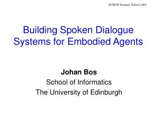Building Spoken Dialogue Systems for Embodied Agents