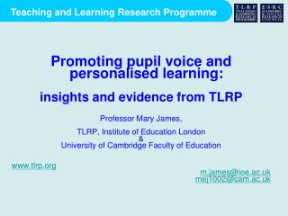 Promoting pupil voice and personalised learning:  i nsights and evidence from TLRP