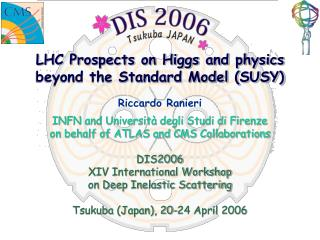 LHC Prospects on Higgs and physics beyond the Standard Model (SUSY)