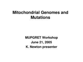 Mitochondrial Genomes and Mutations