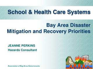 School & Health Care Systems   Bay Area Disaster  Mitigation and Recovery Priorities