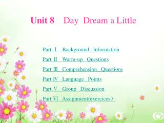 Unit 8     Day  Dream a Little