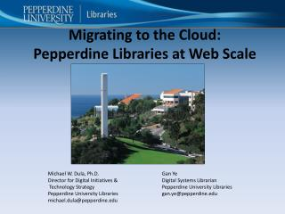 Migrating to the Cloud: Pepperdine Libraries at Web Scale