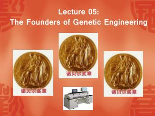 Lecture 05: The Founders of Genetic Engineering