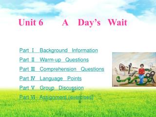 Unit 6        A    Day's   Wait