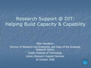 Research Support @ DIT: Helping Build Capacity & Capability