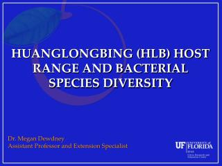HUANGLONGBING (HLB) HOST RANGE AND BACTERIAL SPECIES DIVERSITY