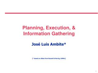 Planning, Execution, & Information Gathering