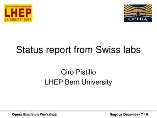 Status report from Swiss labs