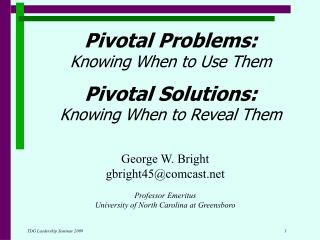 Pivotal Problems:  Knowing When to Use Them Pivotal Solutions:  Knowing When to Reveal Them