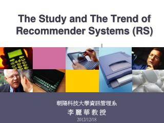 The Study and The Trend of Recommender Systems (RS)